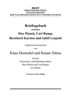 Brieftagebuch zwischen Max Planck, Carl Runge, Bernhard Karsten und Adolf Leopold von Hentschel,  Klaus, Karsten,  Bernhard, Leopold,  Adolf, Planck,  Max, Runge,  Carl, Tobies,  Renate