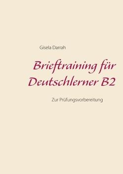 Brieftraining für Deutschlerner B2 von Darrah,  Gisela