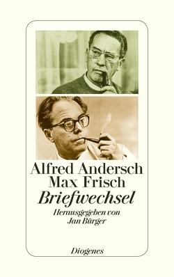 Briefwechsel von Andersch,  Alfred, Bürger,  Jan, Frisch,  Max