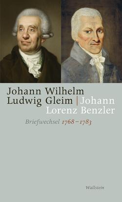 Briefwechsel 1768-1783 von Benzle,  Johann Lorenz, Brandt,  Claudia, Gleim,  Johann Wilhelm Ludwig