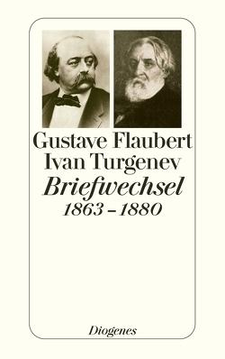 Briefwechsel 1863–1880 von Flaubert,  Gustave, Moldenhauer,  Eva, Turgenev,  Ivan, Urban,  Peter