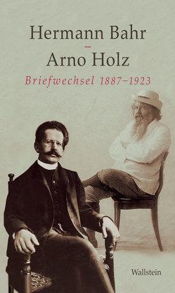 Briefwechsel 1887-1923 von Bahr,  Hermann, Holz,  Arno, Müller,  Martin Anton, Susen,  Gerd-Hermann