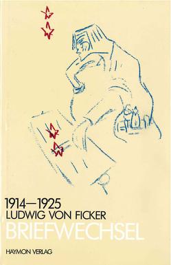 Briefwechsel 1914-1925 von von Ficker,  Ludwig