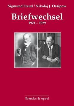 Briefwechsel 1921-1929 von Fischer,  Eugenia, Fischer,  René, Freud,  Sigmund, Ossipow,  Nikolaj J, Otto,  Hans H, Rothe,  Hans J