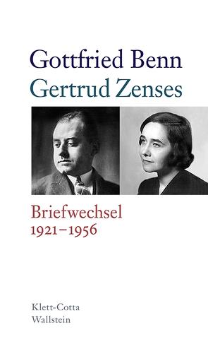 Briefwechsel 1921-1956 von Benn,  Gottfried, Hof,  Holger, Kraft,  Stephan, Zenzes,  Gertrud