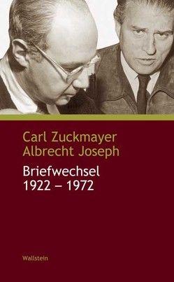 Briefwechsel 1922-1972 von Joseph,  Albrecht, Nickel,  Gunther, Zuckmayer,  Carl