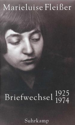 Briefwechsel 1925–1974 von Fleißer,  Marieluise, Rühle,  Günther