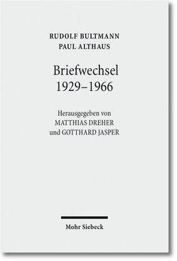 Briefwechsel 1929-1966 von Althaus,  Paul, Bultmann,  Rudolf, Dreher,  Matthias, Jasper,  Gotthard