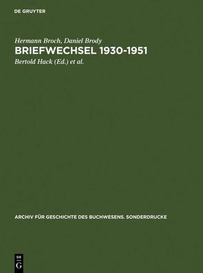 Briefwechsel 1930-1951 von Broch,  Hermann, Brody,  Daniel, Göpfert,  Herbert G, Hack,  Bertold, Jonas,  Klaus W., Kleiss,  Marietta