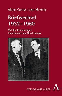 Briefwechsel 1932-1960 von Camus,  Albert, Grenier,  Jean, Ohlenburg,  Jean O.