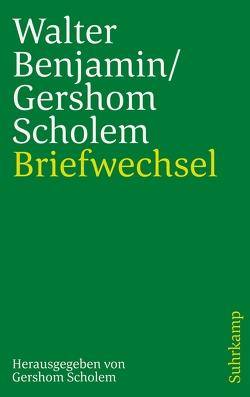 Briefwechsel 1933-1940 von Benjamin,  Walter, Scholem,  Gershom