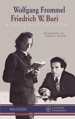 Briefwechsel 1933–1981 von Bischoff,  Stephan, Buri,  Friedrich W., Frommel,  Wolfgang