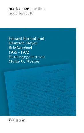 Briefwechsel 1938-1972 von Berend,  Eduard, Meyer,  Heinrich, Werner,  Meike G