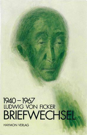 Briefwechsel 1940-1967 von von Ficker,  Ludwig