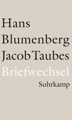 Briefwechsel 1961–1981 von Blumenberg,  Hans, Kopp-Oberstebrink,  Herbert, Taubes,  Jacob, Treml,  Martin