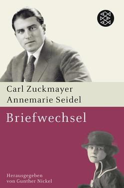 Briefwechsel von Nickel,  Gunther, Seidel,  Annemarie, Zuckmayer,  Carl