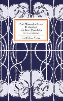 Briefwechsel von Modersohn-Becker,  Paula, Rilke,  Rainer Maria, Stamm,  Rainer