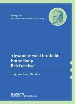 Briefwechsel von Bopp,  Franz, Durkin-Meisterernst,  Desmond, Humboldt,  Alexander von, Knobloch,  Eberhard, Schwarz,  Ingo, Werther,  Romy