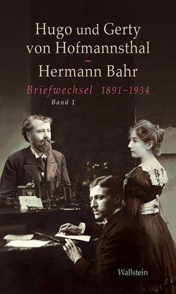 Briefwechsel von Bahr,  Hermann, Dangel-Pelloquin,  Elsbeth, Hoffmannsthal,  Gerty von, Hoffmannsthal,  Hugo von