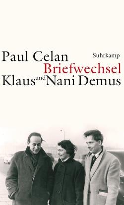Briefwechsel von Celan,  Paul, Demus,  Klaus, Demus,  Nani, Seng,  Joachim