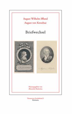 Briefwechsel von Iffland,  August Wilhelm, Košenina,  Alexander, Kotzebue,  August von