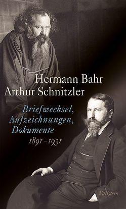 Briefwechsel, Aufzeichnungen, Dokumente 1891-1931 von Bahr,  Hermann, Ifkovits,  Kurt, Müller,  Martin Anton, Schnitzler,  Arthur