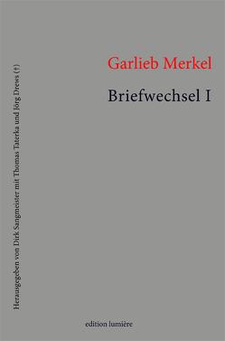 Briefwechsel. Band I: Texte von Dirk,  Sangmeister, Sangmeister,  Dirk