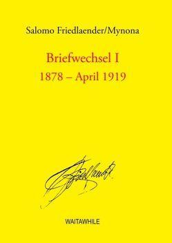 Briefwechsel I von Friedlaender,  Salomo, Geerken,  Hartmut, Hauff,  Sigrid, Thiel,  Detlef