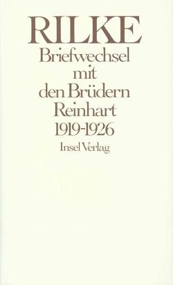 Briefwechsel mit den Brüdern Reinhart 1919 – 1926 von Luck,  Rätus, Reinhart,  Georg, Reinhart,  Hans, Rilke,  Rainer Maria