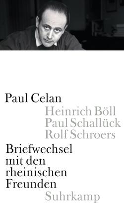 Briefwechsel mit den rheinischen Freunden von Celan,  Paul, Wiedemann,  Barbara