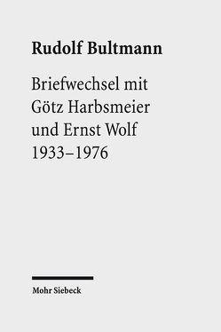 Briefwechsel mit Götz Harbsmeier und Ernst Wolf von Bultmann,  Rudolf, Zager,  Werner