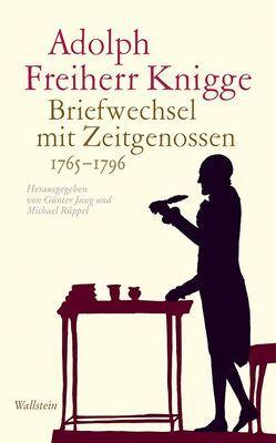 Briefwechsel mit Zeitgenossen 1765-1796 von Jung,  Günter, Knigge,  Adolph, Rüppel,  Michael