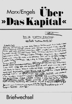 """Briefwechsel über """"Das Kapital"""" von Engels,  Friedrich, Marx,  Karl"""