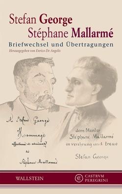 Briefwechsel und Übertragungen von De Angelis,  Enrico, George,  Stefan, Mallarme,  Stephane, Oelmann,  Ute