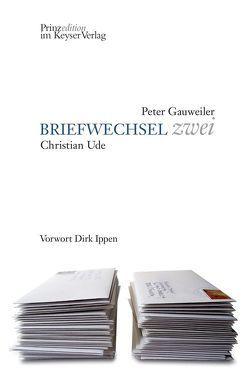 BRIEFWECHSEL zwei von Gauweiler,  Peter, Ude,  Christian
