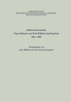 Briefwechsel zwischen Franz Delitzsch und Wolf Wilhelm Graf Baudissin von Delitzsch,  Franz