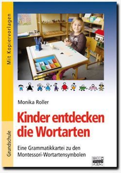 Brigg: Deutsch – Grundschule – Montessori-Materialien / Kinder entdecken die Wortarten von Roller,  Monika