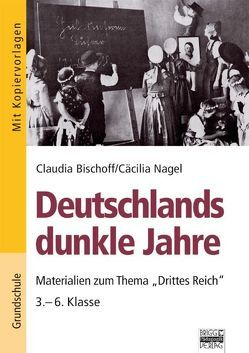 Brigg: Geschichte / Deutschlands dunkle Jahre von Bischoff,  Claudia, Nagel,  Cäcilia