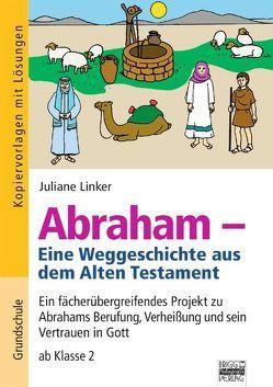 Brigg: Religion/Ethik – Grundschule / Abraham – Eine Weltgeschichte aus dem Alten Testament von Linker,  Juliane