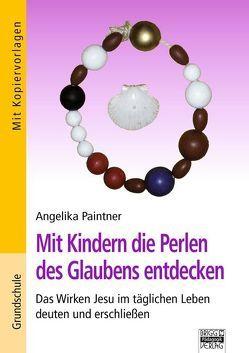 Brigg: Religion/Ethik – Grundschule / Mit Kindern die Perlen des Glaubens entdecken von Paintner,  Angelika
