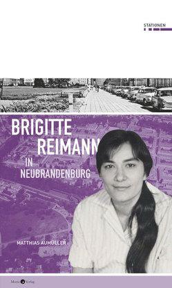 Brigitte Reimann in Neubrandenburg von Aumüller,  Matthias