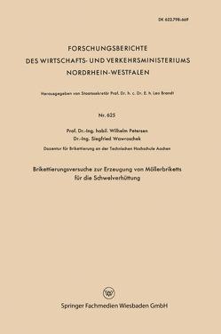 Brikettierungsversuche zur Erzeugung von Möllerbriketts für die Schwelverhüttung von Peterßen,  Wilhelm