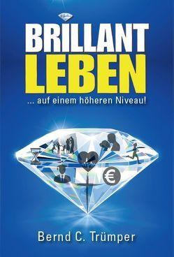 Brillant leben von Trümper,  Bernd C.