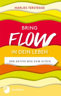 Bring Flow in dein Leben von Jänicke,  Bärbel, Terstegge,  Marlies