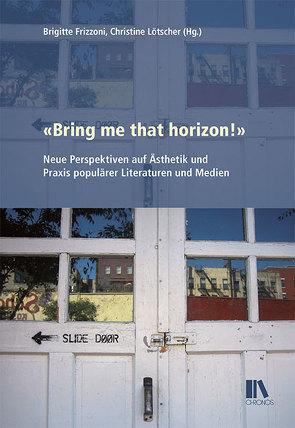 «Bring me that horizon!» von Frizzoni,  Brigitte, Lötscher,  Christine