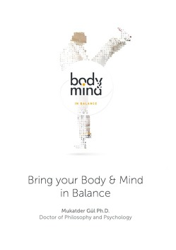 Bring your Body and Mind in Balance von Gül,  Mukatder