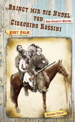 Bringt mir die Nudel von Gioachino Rossini von Palm,  Kurt