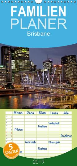 Brisbane – Familienplaner hoch (Wandkalender 2019 , 21 cm x 45 cm, hoch) von Schickert,  Peter