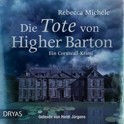 Die Tote von Higher Barton von Jürgens,  Heidi, Michéle,  Rebecca