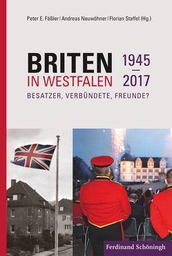 Briten in Westfalen von Fäßler,  Peter E., Neuwöhner,  Andreas, Staffel,  Florian